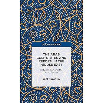 De Arabische-Golfstaten en de hervorming in het Midden-Oosten: tussen Iran en de \