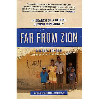 Far from Zion - In Search of a Global Jewish Community by Charles Lond