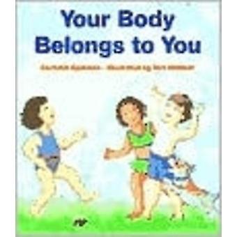 Your Body Belongs to You by Cornelia Spelman - Teri Weidner - 9780807