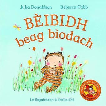 Beibidh Beag Biodach by Julia Donaldson - 9780861524150 Book