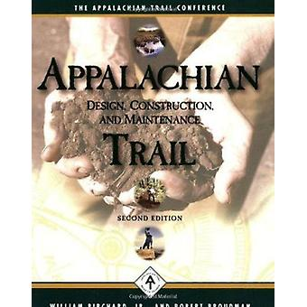 Appalachian Trail Design - Construction - and Maintenance (2nd) by Wi