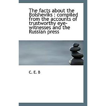 The Facts about the Bolsheviks - Compiled from the Accounts of Trustwo