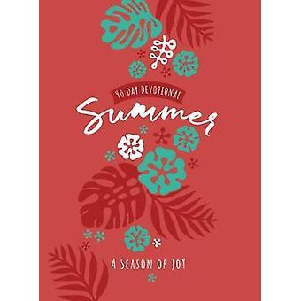 90-Day Devotional - Summer - A Season of Joy by Broadstreet Publishing