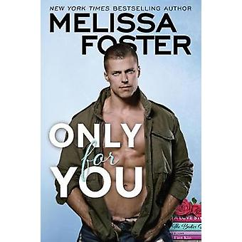 Only for You by Melissa Foster - 9781542049016 Book