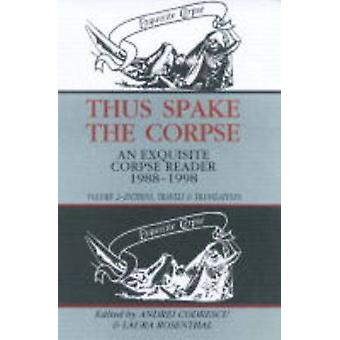 Thus Spake the Corpse - An  -Exquisite Corpse - Reader - 1988-1998 - v.2 -