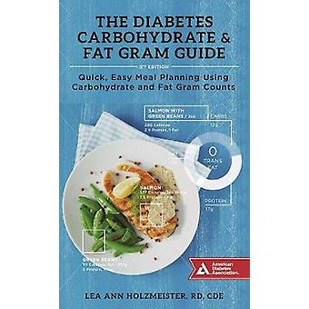 The Diabetes Carbohydrate & Fat Gram Guide - Quick - Easy Meal Pla