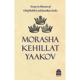 Morasha Kehillat Yaakov - Essays in Honour of Chief Rabbi Lord Jonatha