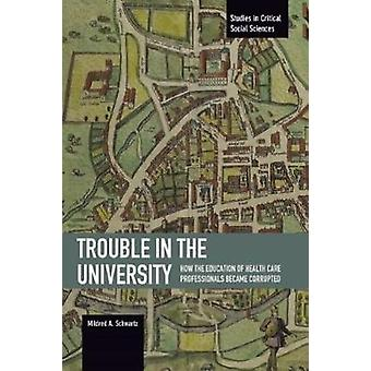 Trouble in the University - How the Education of Health Care Professio