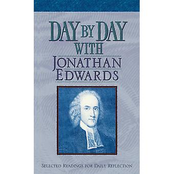 Day by Day with Jonathan Edwards - Selected Readings for Daily Reflect