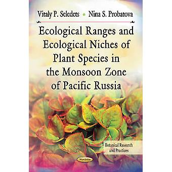 Ecological Ranges & Ecological Niches of Plant Species in the Monsoon