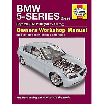 BMW 5-Series Diesel Service and Repair Manual - 2003 to 2010 by Haynes