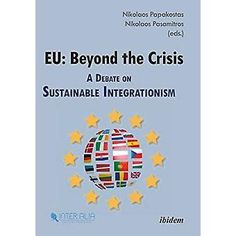 EU - Beyond the Crisis - A Debate on Sustainable Integrationism by Niko