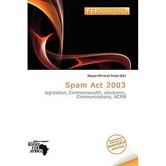 Spam ACT 2003 by Waylon Christian Terryn - 9786200975607 Book