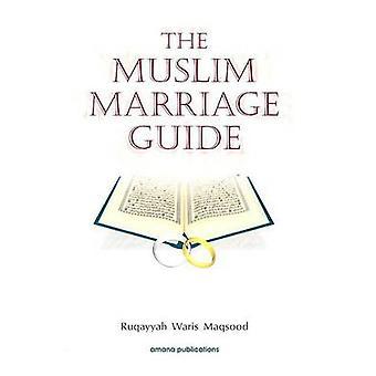The Muslim Marriage Guide by Ruqaiyyah Waris Maqsood - 9780915957996