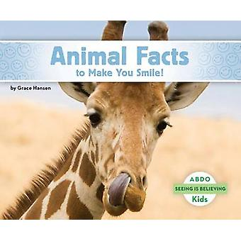 Animal Facts to Make You Smile! by Grace Hansen - 9781629707310 Book