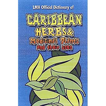 Caribbean Herbs and Medicinal Plants and Their Uses by Kevin S. Harri