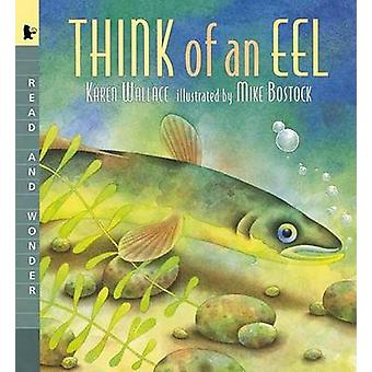 Think of an Eel - Read and Wonder by Karen Wallace - Mike Bostock - 97