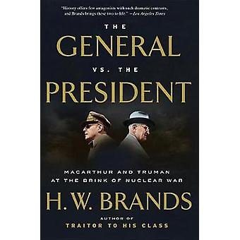 The General Vs. The President by H. W. Brands - 9781101912171 Book