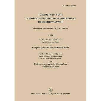 Teil I Einlagerungsversuche an Synthetischem Mullit I. Teil II die Zusammensetzung der Schmelzphase in Schamottesteinen I door Schwiete & HansErnst