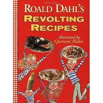 Roald Dahl's Revolting Recipes by Roald Dahl - Quentin Blake - Jan Ba