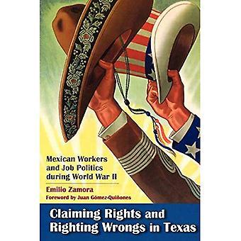 Geltendmachung der Ansprüche und aufrichtenden Unrecht in Texas: mexikanische Arbeiter und Job-Politik während des zweiten Weltkriegs (Rio Grande...