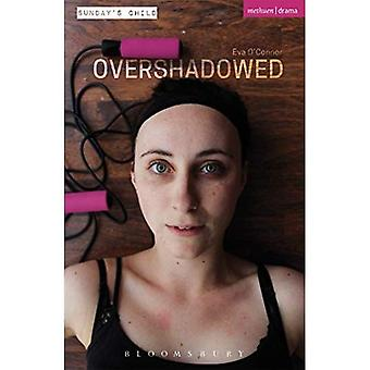 Overshadowed (Modern Plays)