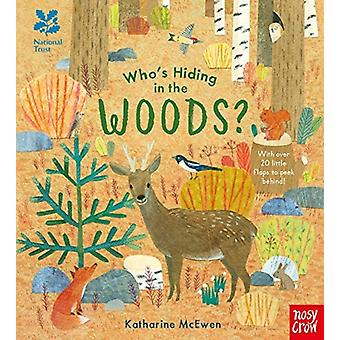 National Trust Whos Hiding in the Woods by Katherine Mcewan