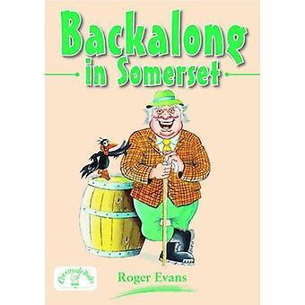 Backalong in Somerset by Roger Evans