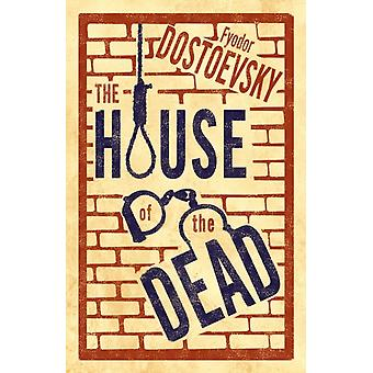 House of the Dead by Fyodor Dostoevsky