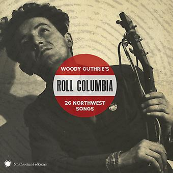 Roll Columbia: Woody Guthrie van 26 Northw - Roll Columbia: Woody Guthries 26 Northw [CD] USA import