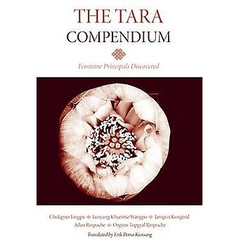 The Tara Compendium - Feminine Principles Discovered by Chokgyur Lingp