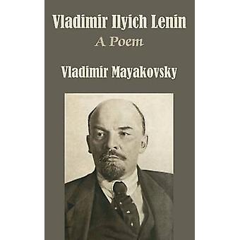 Vladimir Ilyich Lenin A Poem by Mayakovsky & Vladimir