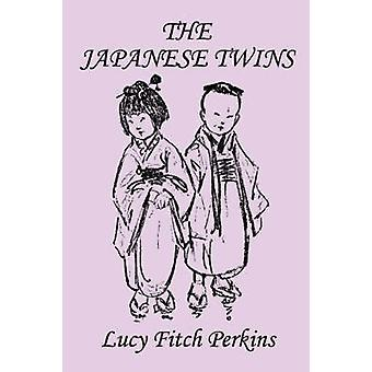 The Japanese Twins Illustrated Edition Yesterdays Classics by Perkins & Lucy & Fitch