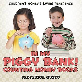 In My Piggy Bank  Counting Money Books  Childrens Money  Saving Reference by Gusto & Professor