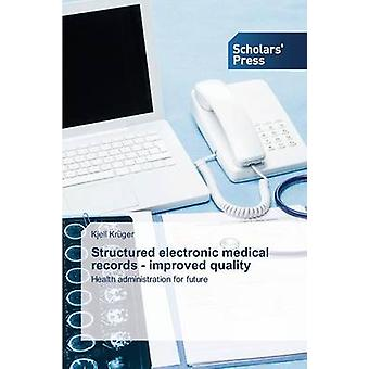 Structured electronic medical records  improved quality by Krger & Kjell