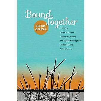 Bound Together Like the Grasses by Cooper & Deborah