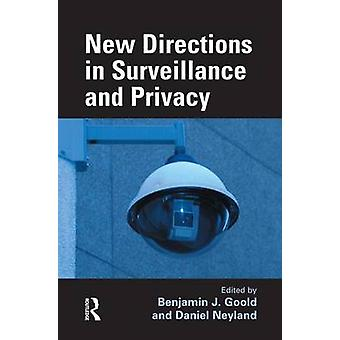 New Directions in Surveillance and Privacy by Goold & Benjamin J.
