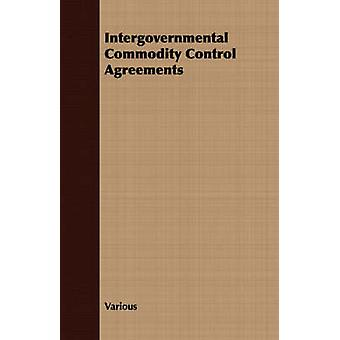 Intergovernmental Commodity Control Agreements by Various