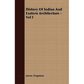 History of Indian and Eastern Architecture  Vol I by Fergusson & James