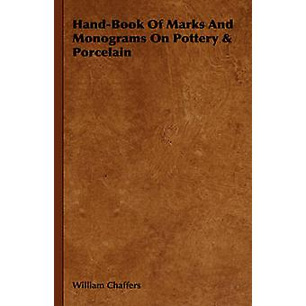 HandBook of Marks and Monograms on Pottery  Porcelain by Chaffers & William