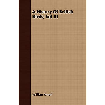 A History Of British Birds Vol III by Yarrell & William