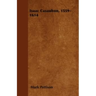 Isaac Casaubon 15591614 by Pattison & Mark