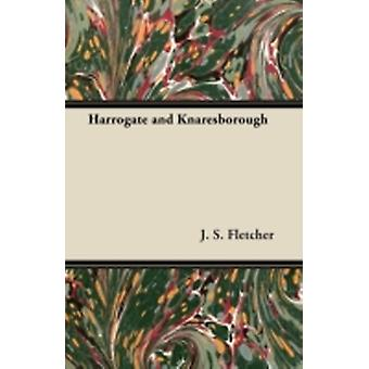 Harrogate and Knaresborough by Fletcher & J. S.