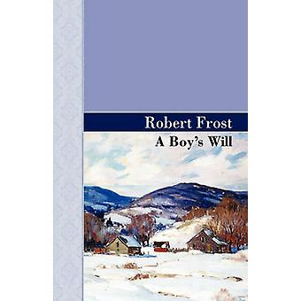 A Boys Will by Frost & Robert