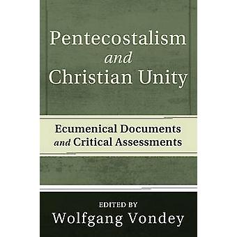 Pentecostalism and Christian Unity by Vondey & Wolfgang