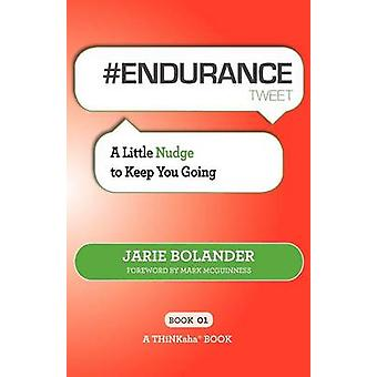Endurance Tweet Book01 A Little Nudge to Keep You Going by Bolander & Jarie