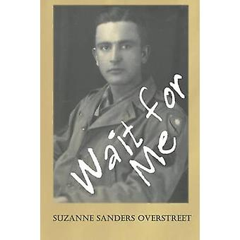 Wait for Me by Sanders Overstreet & Suzanne