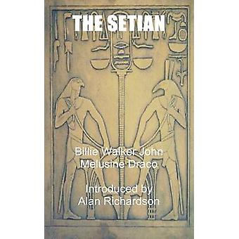The Setian by John & Billie Walker