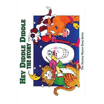 Hey Diddle Diddle The Story by Egan & Cecilia