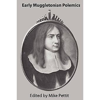 Early Muggletonian Polemics by Pettit & Mike